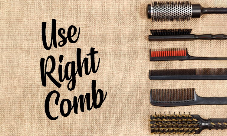Use right comb