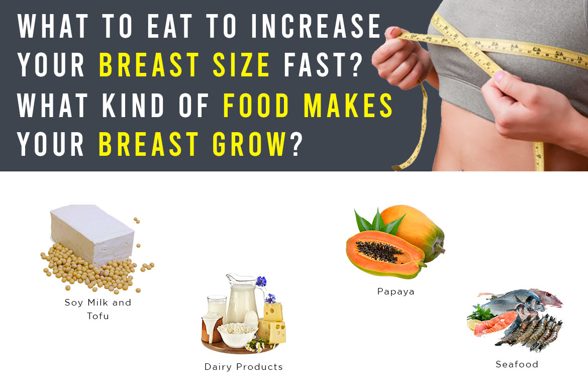 What To Eat To Increase Your Breast Size Fast